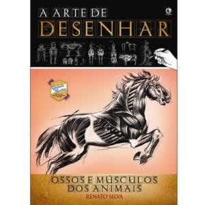 A Arte de Desenhar Ossos e Músculos dos Animais – Renato Silva